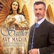 Oswald Sattler - Ave Maria - Die schönsten Marienlieder