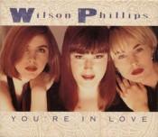 Wilson Phillips - You're In Love