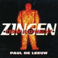 Paul De Leeuw - Zingen Terwijl U Wacht