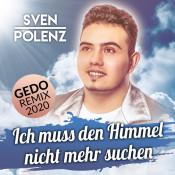 Sven Polenz - Ich muß den Himmel nicht mehr suchen (Gedo Remix 2020)