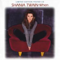 Shania Twain - When (Limited Edition) (UK)