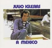 Julio Iglesias - A México