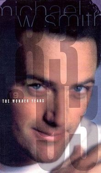 Michael W. Smith - The Wonder Years