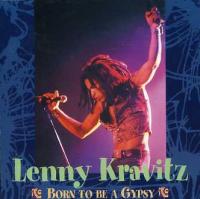 Lenny Kravitz - Born To Be A Gypsy
