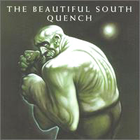 The Beautiful South - Quench (1998)