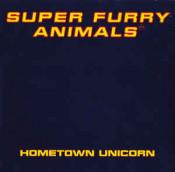 Super Furry Animals - Hometown Unicorn