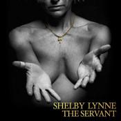 Shelby Lynne - The Servant