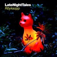 Röyksopp - Late Night Tales