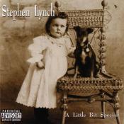 Stephen Lynch - A Little Bit Special