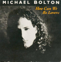 Michael Bolton - How Can We Be Lovers