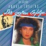 Andrea Jürgens - 10 Jahre Andrea Jürgens - Die großen Erfolge