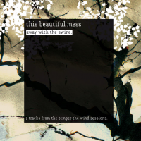 This Beautiful Mess - Away With The Swine (2006)