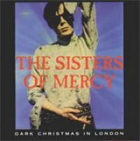 The Sisters of Mercy - Dark Christmas In London