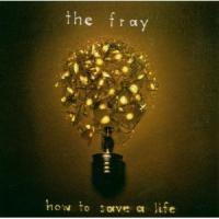 The Fray - How To Save A Life (bonus DVD)