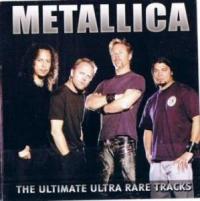 Metallica - The Ultimate Ultra Rare Tracks