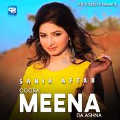 Sania Aftab - Ogora Meena Da Ashna