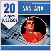 Santana - 20 Super Sucessos