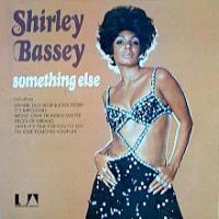 Shirley Bassey - Something Else