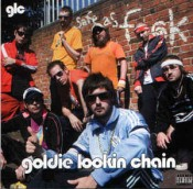 Goldie Lookin Chain - Safe As Fuck