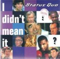 Status Quo - I Didn't Mean It