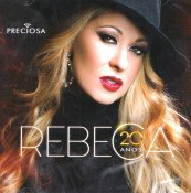 Rebeca - Preciosa – 20 Anos