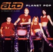 A Touch of Class (ATC) - Planet Pop