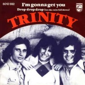 Trinity (BE) - I'm Gonna Get You