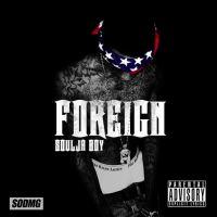 Soulja Boy - Foreign
