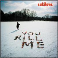 Sukilove - You Kill Me