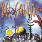 Bel Canto - Magic Box