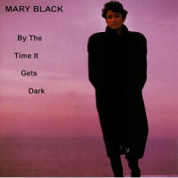 Mary Black - By the Time It Gets Dark
