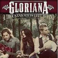 Gloriana - A Thousand Miles Left Behind