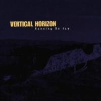 Vertical Horizon - Running On Ice