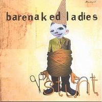 Barenaked Ladies (BNL) - Stunt