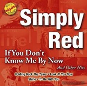Simply Red - If You Don't Know Me By Now And Other Hits