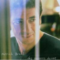 Patrick Bruel - Des Souvenirs Devant...