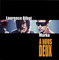 Marka - A Nous Deux (& Laurence Bibot)