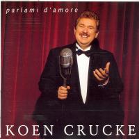 Koen Crucke - Parlami D'amore