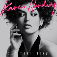 Karen Harding - Say Something