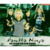Vanilla Ninja - Don't Go Too Fast