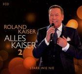 Roland Kaiser - Alles Kaiser 2 (Stark wie nie)