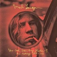 Mark Lanegan - Has God Seen My Shadow? - An Anthology 1989-2011
