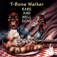 T-Bone Walker - Rare And Well Done
