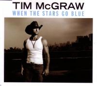 Tim McGraw - When The Stars Go Blue