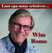 Wim Roma - Laat opa maar schuiven ...