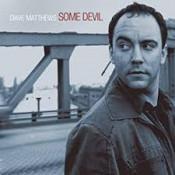 Dave Matthews Band - Some Devil
