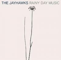 The Jayhawks - Rainy Day Music