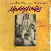 Muddy Waters - The Complete Plantation Recordings