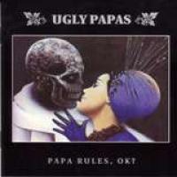Ugly Papas - Papa Rules, OK?