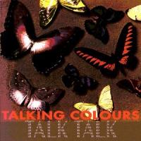 Talk Talk - Talking Colours